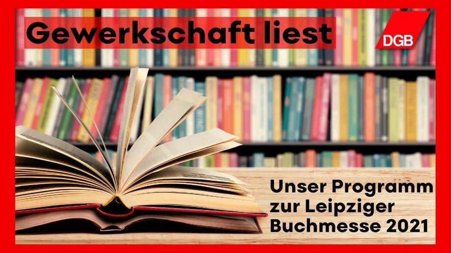 Gewerkschaft liest - Buchmesse Leipzig 2021 DGB Sachsen