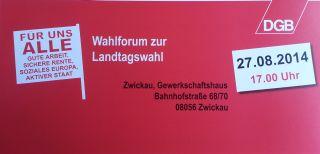 Wahlforum DGB KV Zwickau am 27.8. im Gewerkschaftshaus.